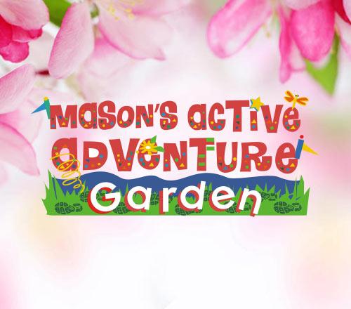 Mason's Active Adventure Garden